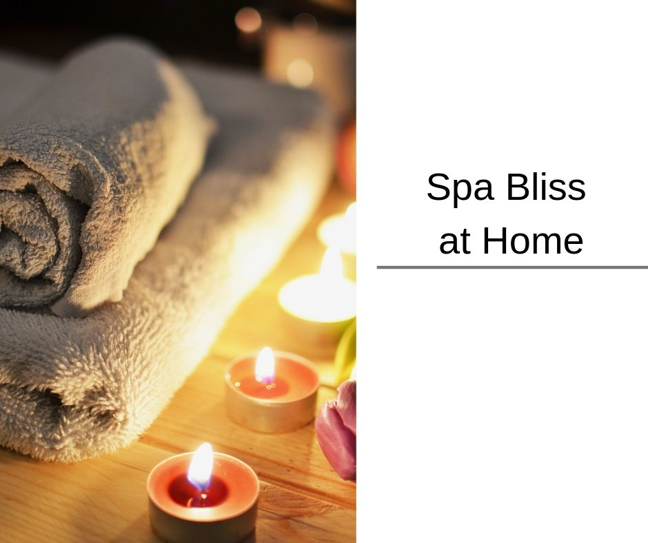 Spa Bliss at Home